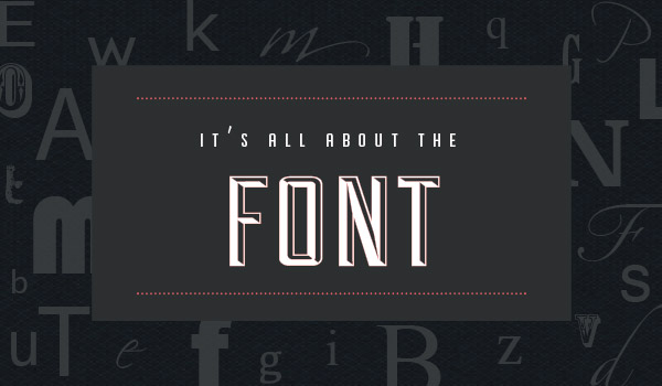 It's All About the Font